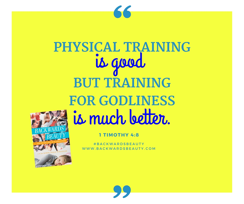 Physical Training is good. But training for Godliness is much better.