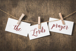 How to Make the Lord's Prayer Your Prayer