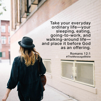 Take your everyday ordinary life -