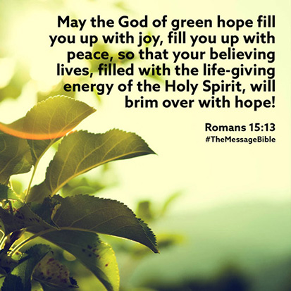 May the God of green hope fill you up with joy